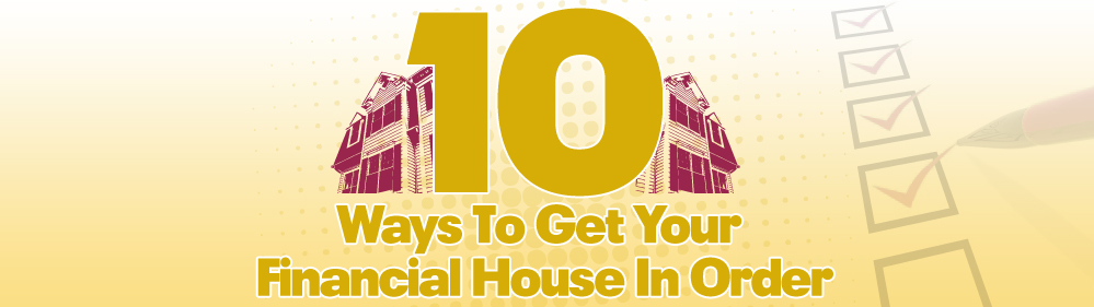 10-Ways-To-Get-Your-Financial-House-In-Order